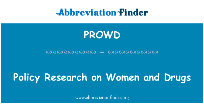 PROWD: Policy Research on Women and Drugs