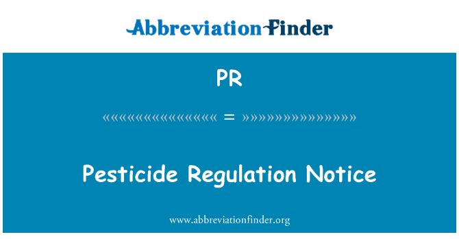 PR: Pesticide Regulation Notice