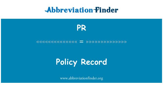 PR: Policy Record