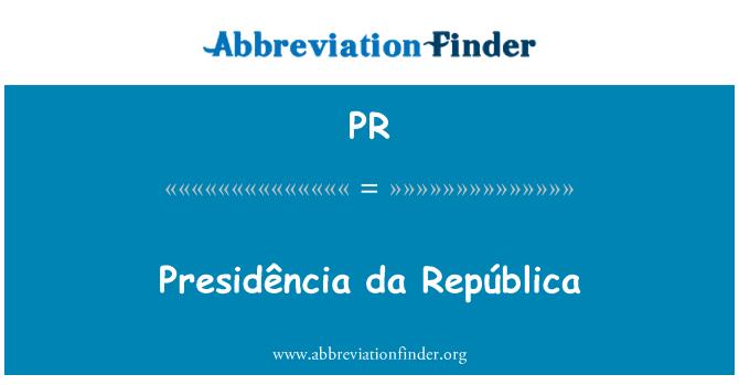PR: Presidência da República