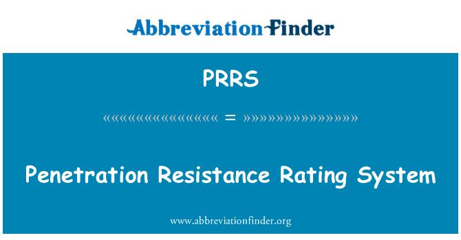 PRRS: Penetration Resistance Rating System