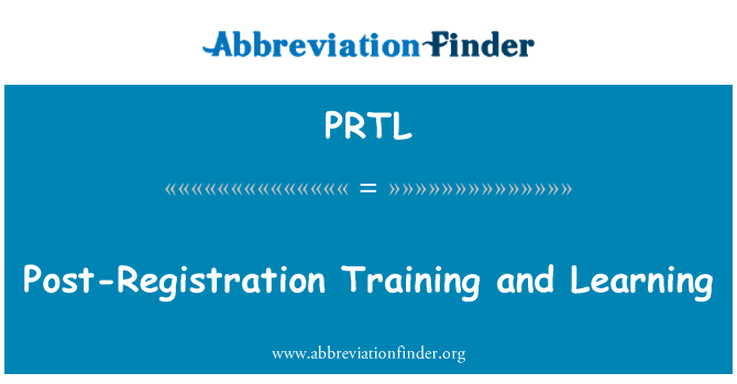 PRTL: Post-Registration Training and Learning