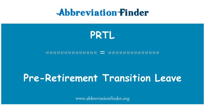 PRTL: Öncesi emeklilik geçiş izni