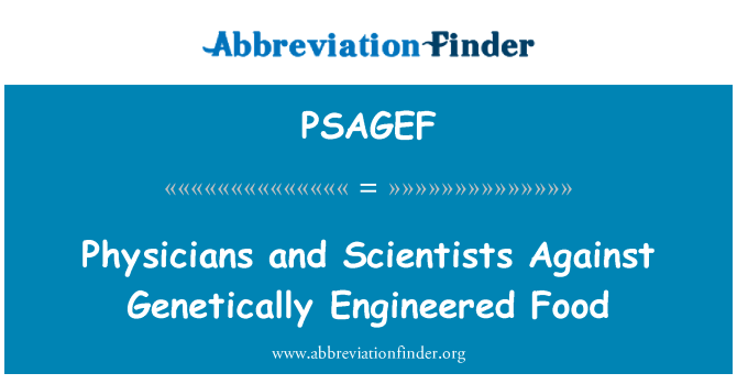 PSAGEF: Physicians and Scientists Against Genetically Engineered Food