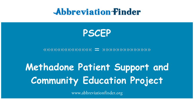PSCEP: Methadone Patient Support and Community Education Project