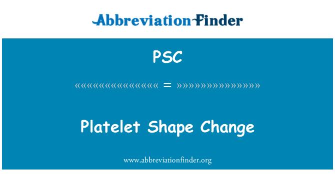 PSC: Trombosit şekil değişikliği