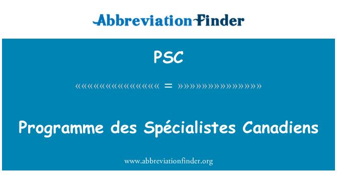 PSC: Programme des Spécialistes Canadiens