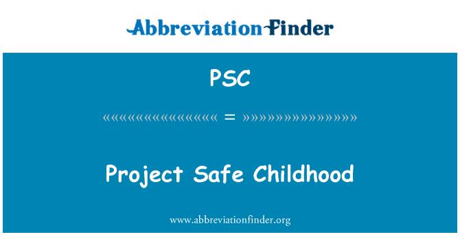 PSC: Proje güvenli çocukluk