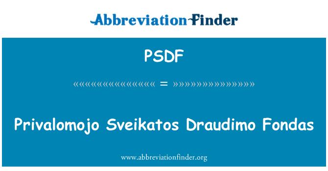 PSDF: Privalomojo Sveikatos Draudimo Fondas