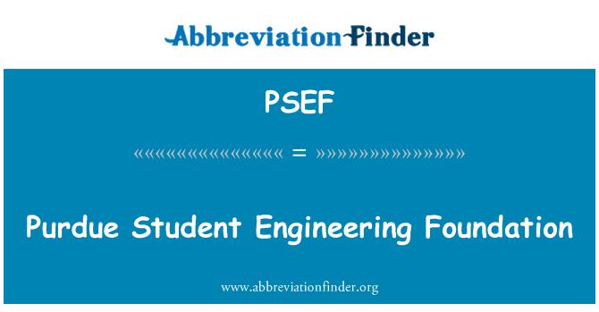 PSEF: Purdue Student Engineering Foundation