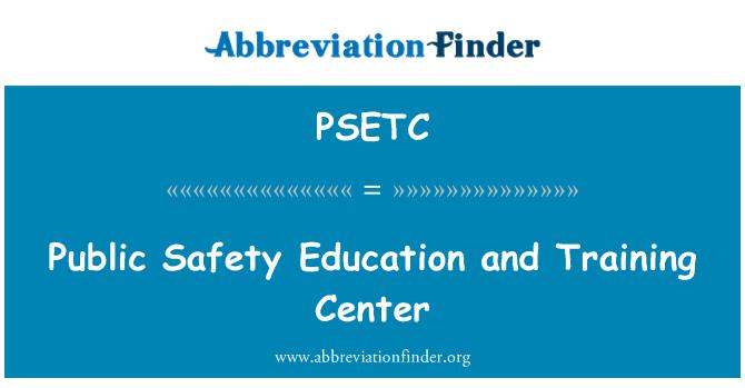 PSETC: Public Safety Education and Training Center