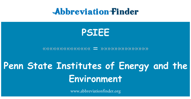 PSIEE: Penn State Institutes of Energy and the Environment