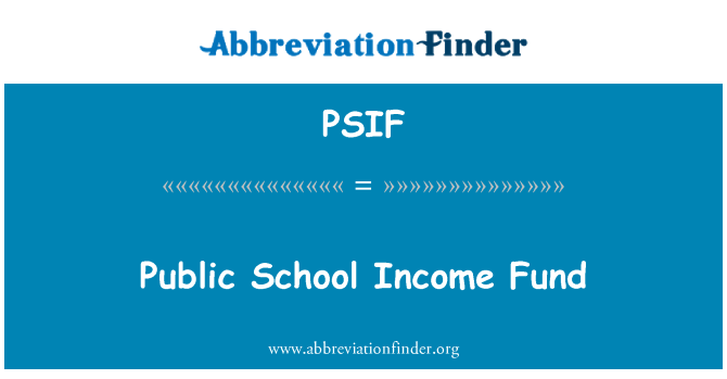 PSIF: Public School Income Fund