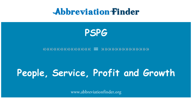 PSPG: People, Service, Profit and Growth