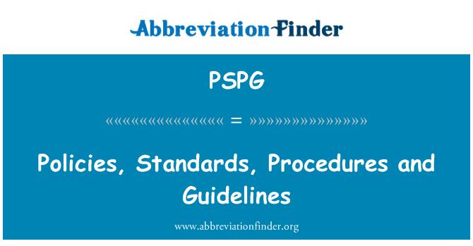PSPG: Las políticas, normas, procedimientos y directrices