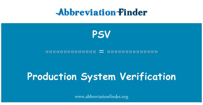 PSV: Production System Verification