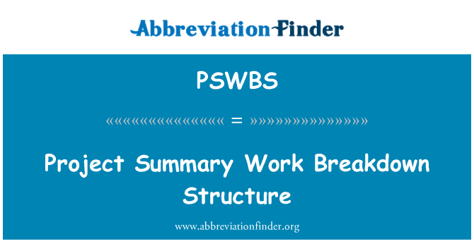 PSWBS: Project Summary Work Breakdown Structure