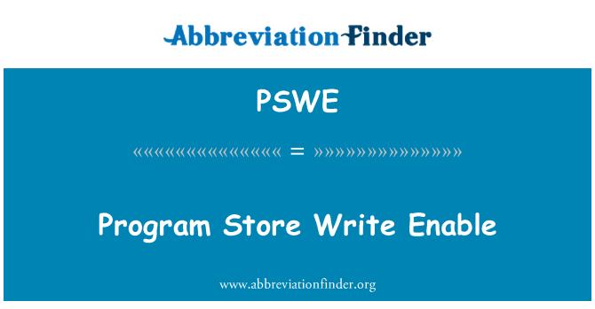 PSWE: Program Store Write Enable