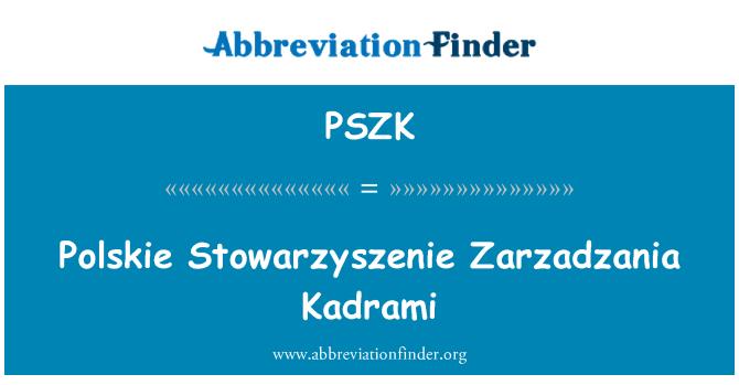 PSZK: Polskie Stowarzyszenie Zarzadzania Kadrami