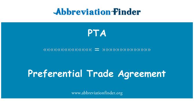 Pta Definition Preferential Trade Agreement Forkortelse Finder