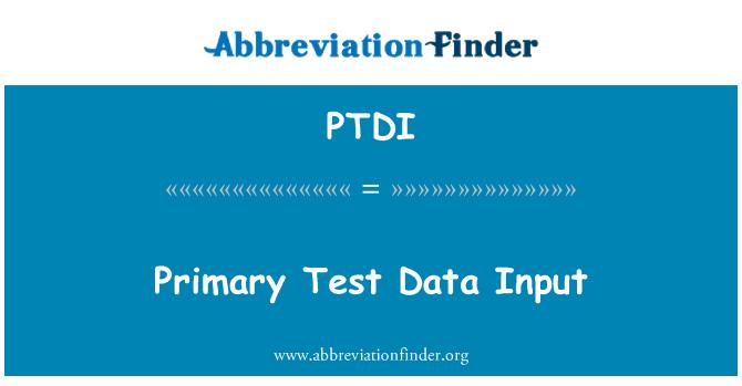 PTDI: Entrada de datos de prueba primaria