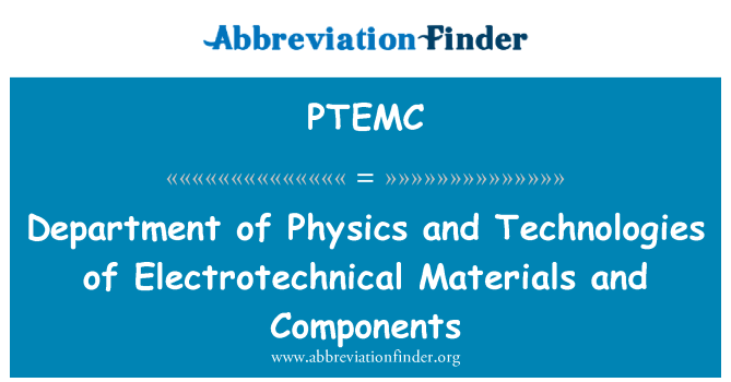 PTEMC: Department of Physics and Technologies of Electrotechnical Materials and Components