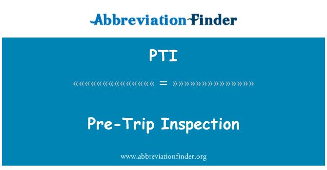 PTI: यात्रा के पूर्व निरीक्षण