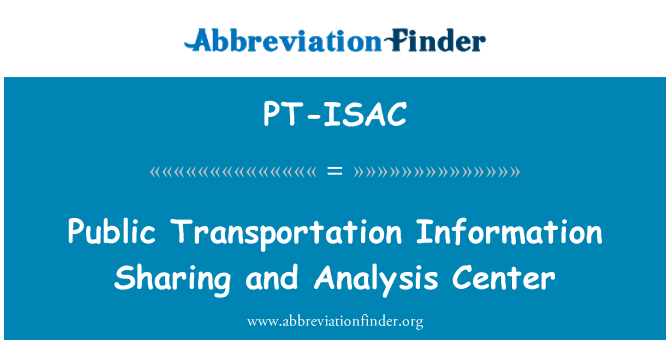PT-ISAC: Public Transportation Information Sharing and Analysis Center