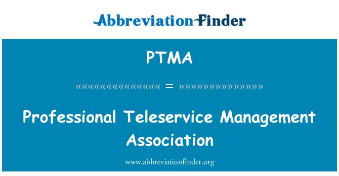 PTMA: Professional Teleservice Management Association