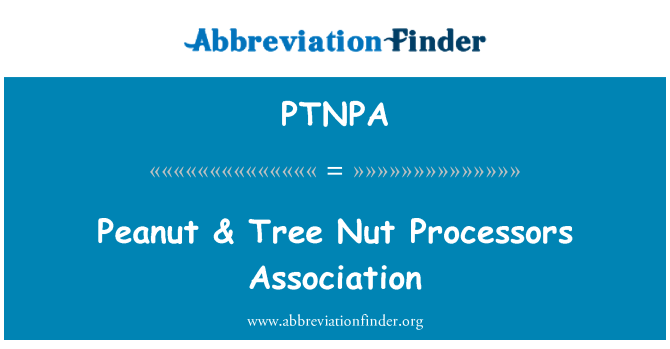 PTNPA: Peanut & Tree Nut Processors Association
