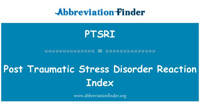 PTSRI: Post Traumatic Stress Disorder Reaction Index