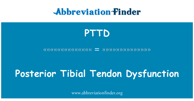 PTTD: Posterior Tibial Tendon Dysfunction