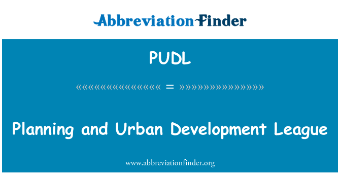 PUDL: Planning and Urban Development League