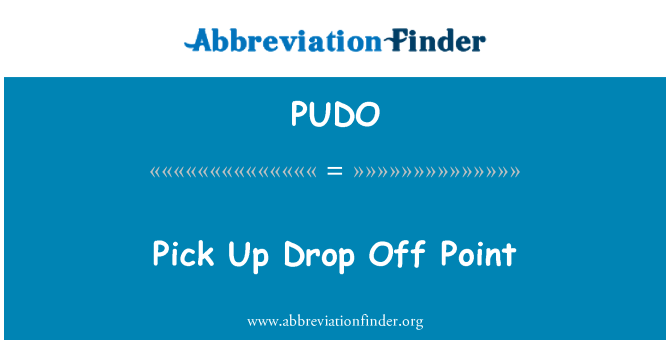 PUDO: Pick Up Drop Off Point