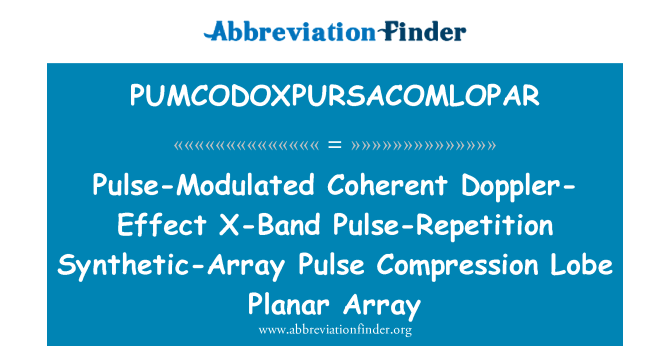 PUMCODOXPURSACOMLOPAR: Pulse-Modulated Coherent Doppler-Effect X-Band Pulse-Repetition Synthetic-Array Pulse Compression Lobe Planar Array