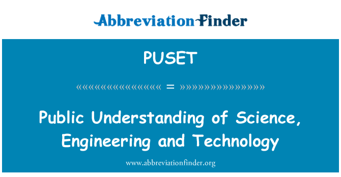 PUSET: Public Understanding of Science, Engineering and Technology