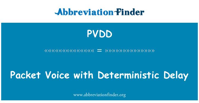 PVDD: Deterministic gecikme ile paket ses