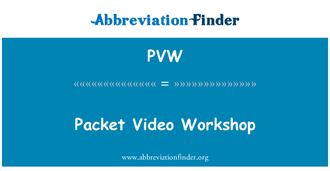 PVW: Packet Video Workshop