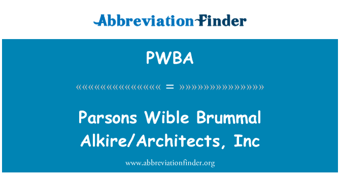 PWBA: Parsons Wible Brummal Alkire/Architects, Inc