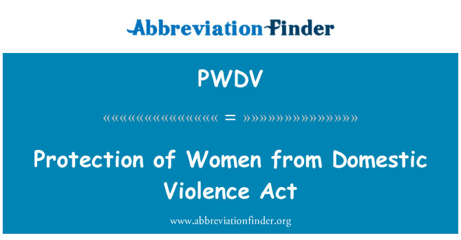 PWDV: Protection of Women from Domestic Violence Act
