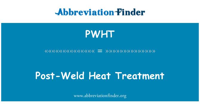 PWHT: Pasca Weld rawatan haba