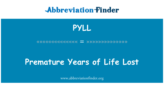 PYLL: Premature Years of Life Lost