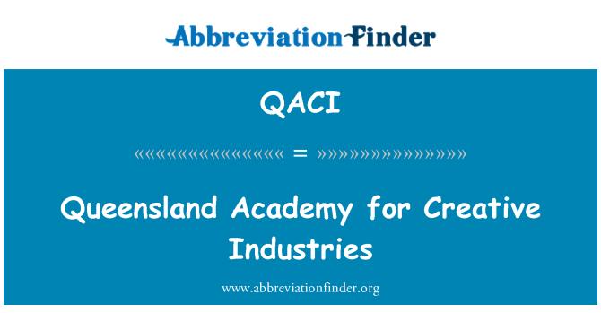 QACI: Queensland Academy for Creative Industries