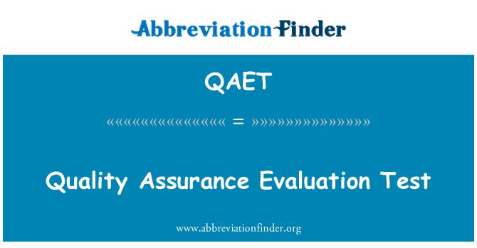 QAET: 质量保证评价试验
