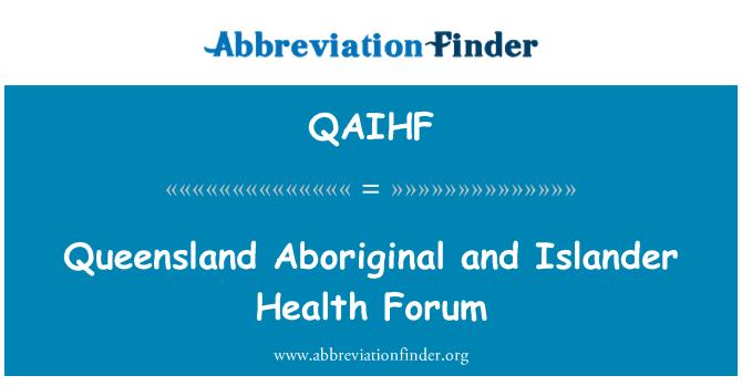 QAIHF: Queensland Aboriginal and Islander Health Forum