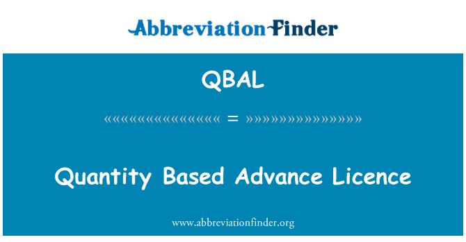 QBAL: Quantity Based Advance Licence