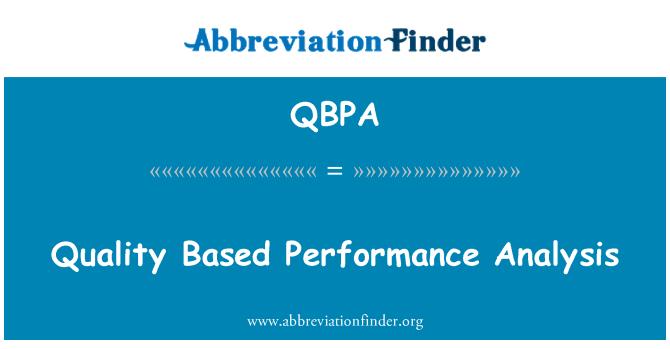 QBPA: Quality Based Performance Analysis