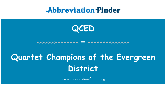 QCED: Quartet Champions of the Evergreen District