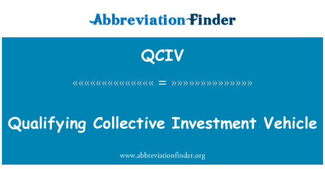 QCIV: Qualifying Collective Investment Vehicle
