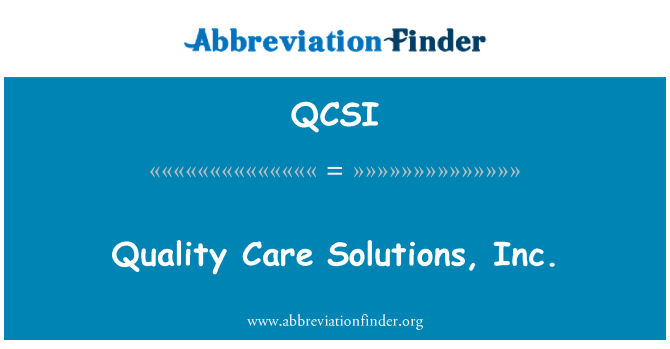 QCSI: Quality Care Solutions, Inc.